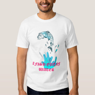fish 1, A FISH OUT OF WATER T-Shirt