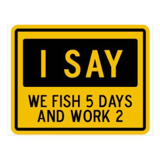 Fish 5 Days & Work 2 Postcard