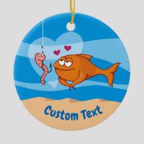 Fish and Bait in Love Ceramic Ornament