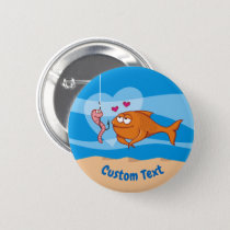 Fish and Bait in Love Pinback Button