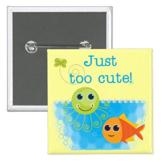 Fish and Octopus Too Cute Tshirts and Gifts 2 Inch Square Button
