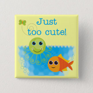 Fish and Octopus Too Cute Tshirts and Gifts Button