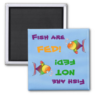 Fish Are Fed/Not Fed Magnet