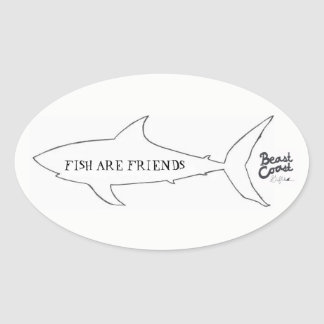 Fish Are Friend Sticker