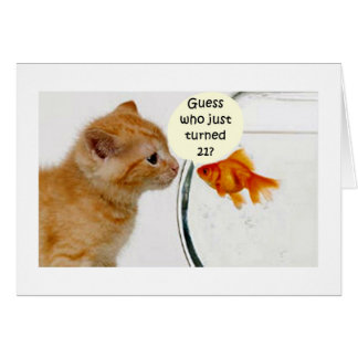 "FISH ASKS KITTEN WHO IS ""21"" CARD"