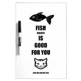 Fish Breath Is Good For You Dry-Erase Board