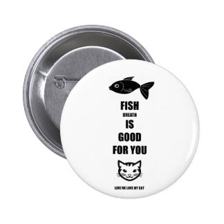Fish Breath Is Good For You Pinback Button