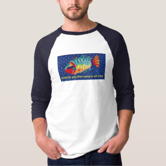 Fish By Any Other Name... T-Shirt
