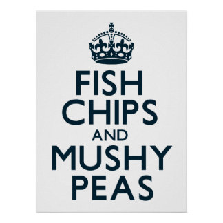 Fish Chips and Mushy Peas Poster