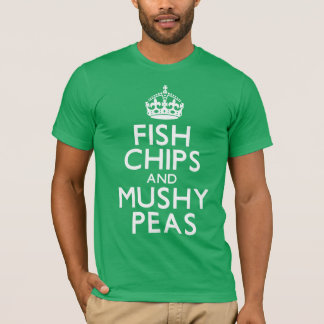 Fish Chips and Mushy Peas T-Shirt