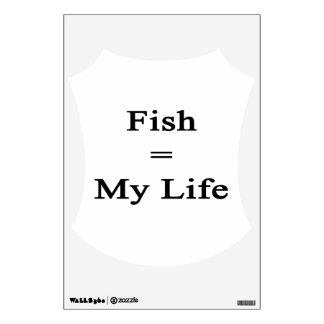 Fish Equal My Life Room Decal