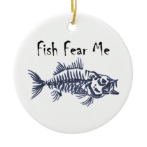 Fish Fear Me Ceramic Ornament
