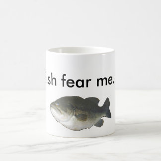 Fish fear me... coffee mug