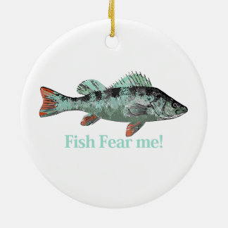 Fish Fear Me Fun Quote for Fisherman Ceramic Ornament
