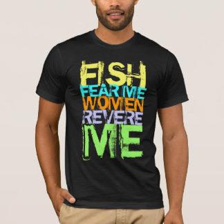 Fish Fear Me Women Revere Me T-Shirt