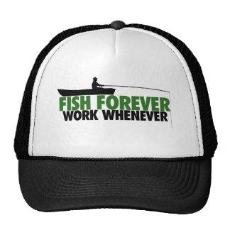 Fish Forever Work Whenever Trucker Hat