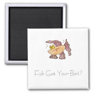 Fish Got Your Bait? Magnet