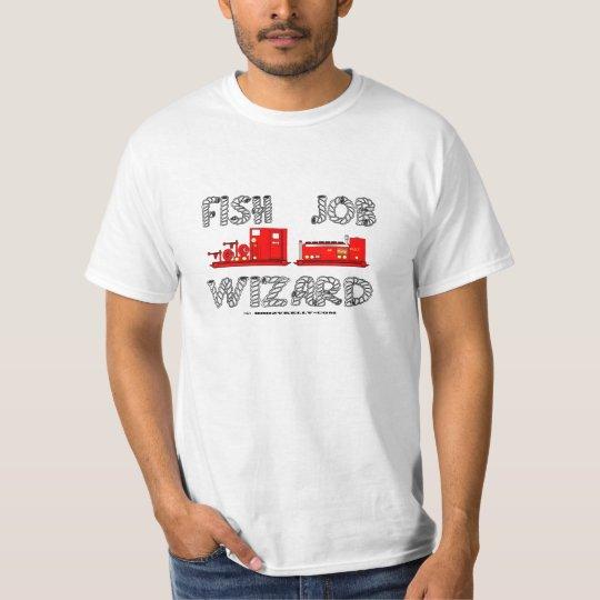 Fish Job Wizard,Slickline T-Shirt,Oil Rigs,Oil,Gas T-Shirt