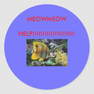 Fish MEOWMEOW HELP Round Stickers