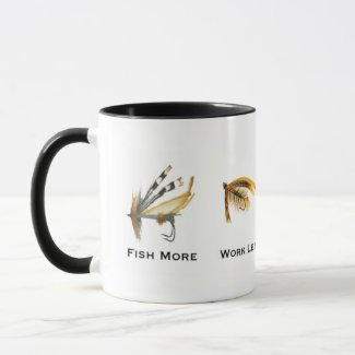 Fish More Work Less Fly Fishing Coffee Mug