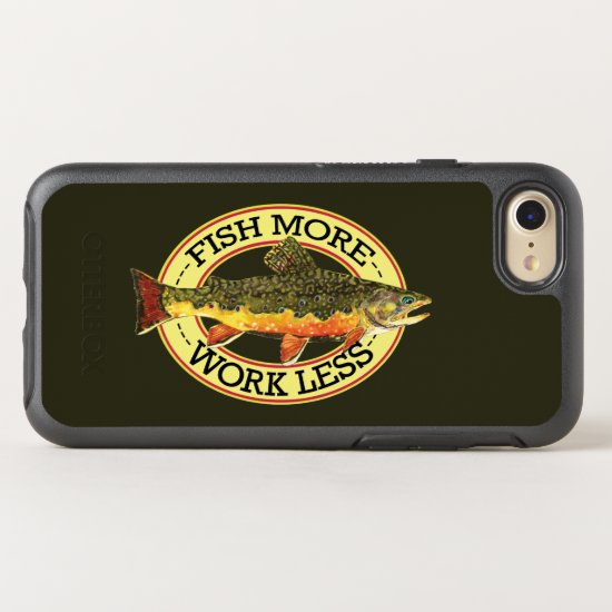 FISH MORE - WORK LESS OtterBox SYMMETRY iPhone 7 CASE