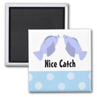 Fish - Nice Catch Refrigerator Magnet