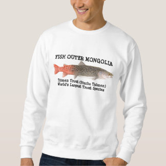 Fish Outer Mongolia- Taimen Trout Apparel Sweatshirt