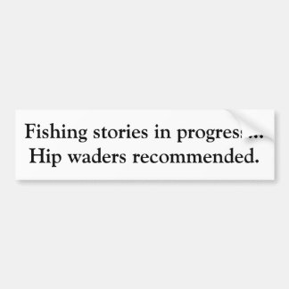 Fish stories in progress... bumper sticker