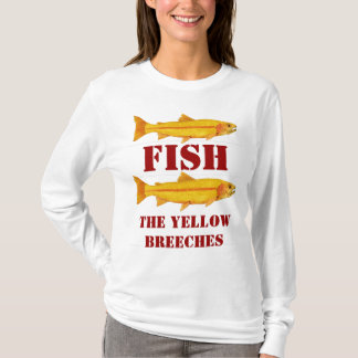 Fish The Yellow Breeches T-Shirt