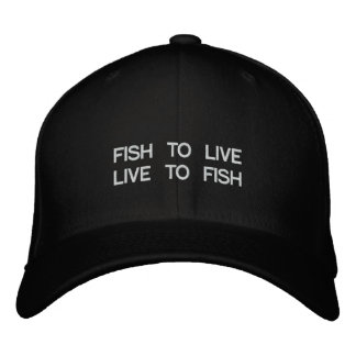 FISH TO LIVE LIVE TO FISH EMBROIDERED BASEBALL HAT