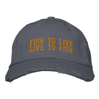 FISH TO LIVE LIVE TO FISH EMBROIDERED HAT