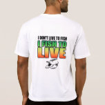 Fish to Live Performance w/Front Design Tee Shirt