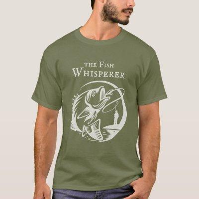 Fish Whisperer Outdoor Sports Fishing T-Shirt