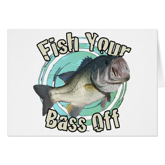 Fish your bass off card