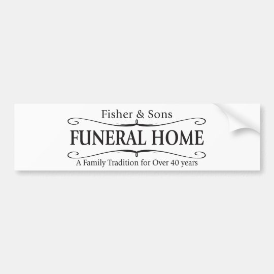 fisher sons funeral home bumper sticker