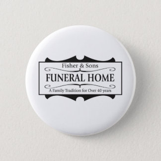 Fisher & Sons Funeral Home Pinback Button