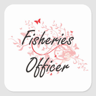 Fisheries Officer Artistic Job Design with Butterf Square Sticker