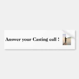 fisherman, Answer your Casting call ! Bumper Sticker