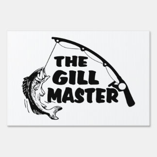 Fisherman As The Gill Master Yard Sign