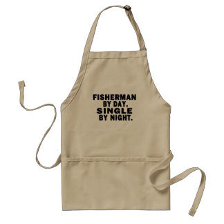 Fisherman by day. Single by night. Adult Apron