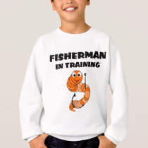 Fisherman In Training Sweatshirt