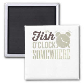 Fisherman It's Fish O'Clock Somewhere Magnet