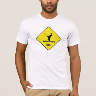 Fishing Addict Fly Fishing Caution Sign T-shirt