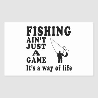 Fishing Ain't Just A Game It's A Way Of Life Rectangle Stickers