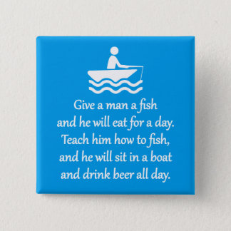 Fishing and Beer - Sarcastic Zen Phrase Pinback Button