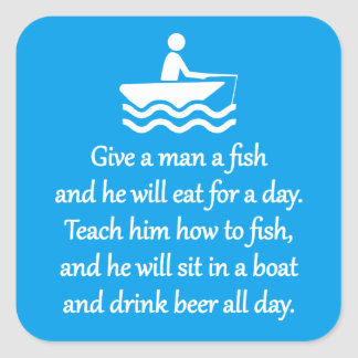 Fishing and Beer - Sarcastic Zen Phrase Square Sticker