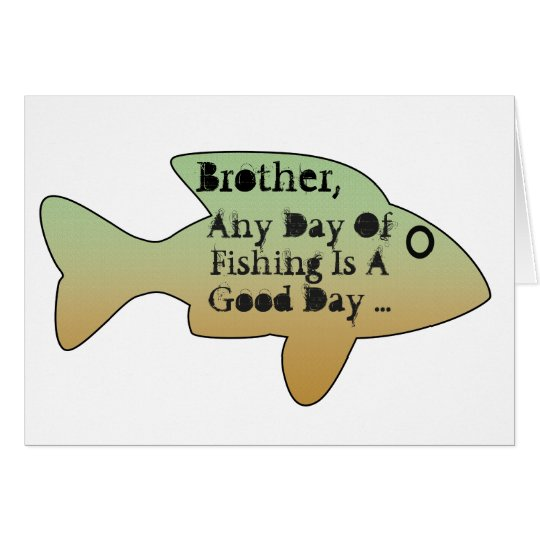Fishing birthday for a brother big fish on front card for Is today a good day to go fishing