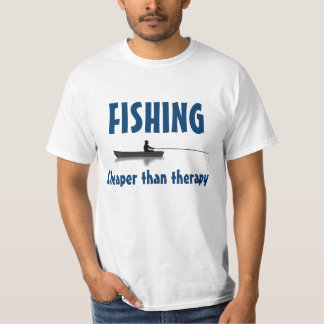 """FISHING: Cheaper than therapy"" T-Shirt"