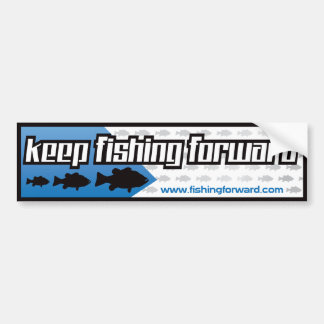 Fishing Forward Bumper Sticker Car Bumper Sticker