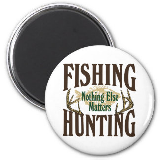 Fishing Hunting Nothing Else Matters 2 Inch Round Magnet